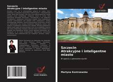 Couverture de Szczecin Atrakcyjne i inteligentne miasto