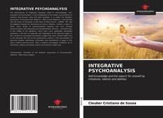 Bookcover of INTEGRATIVE PSYCHOANALYSIS