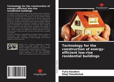 Bookcover of Technology for the construction of energy-efficient low-rise residential buildings