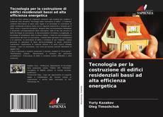 Bookcover of Tecnologia per la costruzione di edifici residenziali bassi ad alta efficienza energetica