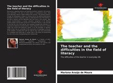 Capa do livro de The teacher and the difficulties in the field of literacy