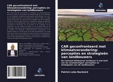 Couverture de CAR geconfronteerd met klimaatverandering: percepties en strategieën van landbouwers