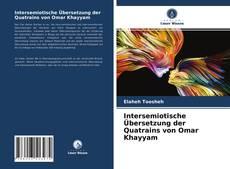 Bookcover of Intersemiotische Übersetzung der Quatrains von Omar Khayyam
