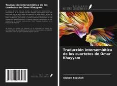 Bookcover of Traducción intersemiótica de los cuartetos de Omar Khayyam