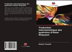 Bookcover of Traduction intersémiotique des quatrains d'Omar Khayyam