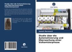 Capa do livro de Studie über die Automatisierung und Überwachung einer Vulkanisierpresse