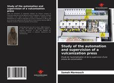 Обложка Study of the automation and supervision of a vulcanization press