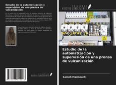 Bookcover of Estudio de la automatización y supervisión de una prensa de vulcanización