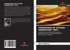 FORMATION OF FUTURE MARKETERS' HIPC kitap kapağı