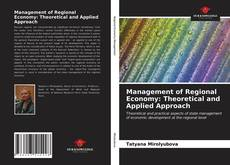 Bookcover of Management of Regional Economy: Theoretical and Applied Approach
