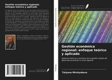 Portada del libro de Gestión económica regional: enfoque teórico y aplicado