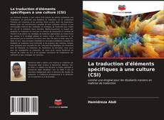 Bookcover of La traduction d'éléments spécifiques à une culture (CSI)
