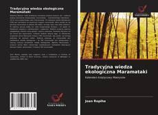 Обложка Tradycyjna wiedza ekologiczna Maramataki