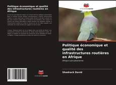 Bookcover of Politique économique et qualité des infrastructures routières en Afrique