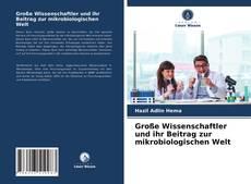 Portada del libro de Große Wissenschaftler und ihr Beitrag zur mikrobiologischen Welt