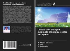 Bookcover of Destilación de agua mediante alambique solar hexagonal