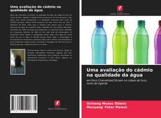 Capa do livro de Uma avaliação do cádmio na qualidade da água