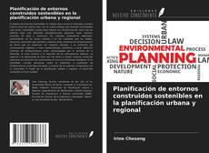 Portada del libro de Planificación de entornos construidos sostenibles en la planificación urbana y regional