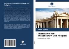 Bookcover of Interaktion von Wissenschaft und Religion