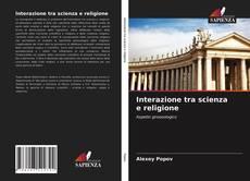 Copertina di Interazione tra scienza e religione
