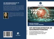 IOT-NETZARCHITEKTUR IM GESUNDHEITSWESEN kitap kapağı