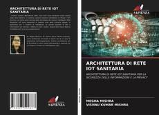 Copertina di ARCHITETTURA DI RETE IOT SANITARIA