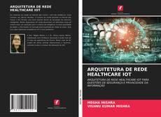 Capa do livro de ARQUITETURA DE REDE HEALTHCARE IOT