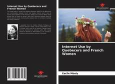 Bookcover of Internet Use by Quebecers and French Women