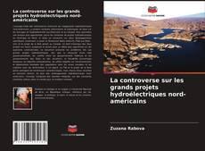 Capa do livro de La controverse sur les grands projets hydroélectriques nord-américains
