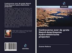Capa do livro de Controverse over de grote Noord-Amerikaanse hydro-elektrische projecten