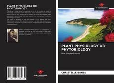 Borítókép a  PLANT PHYSIOLOGY OR PHYTOBIOLOGY - hoz