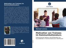 Motivation von Trainees im Kommunikationskurs kitap kapağı