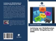 Leistung von Webdiensten in mobiler Umgebung mit SWN kitap kapağı