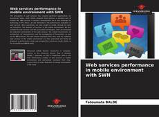 Buchcover von Web services performance in mobile environment with SWN