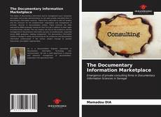 Bookcover of The Documentary Information Marketplace