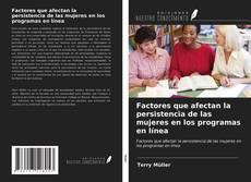 Bookcover of Factores que afectan la persistencia de las mujeres en los programas en línea