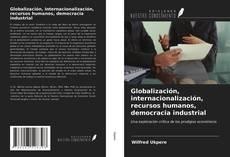 Couverture de Globalización, internacionalización, recursos humanos, democracia industrial