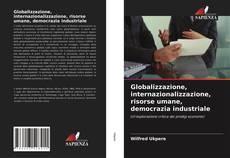 Couverture de Globalizzazione, internazionalizzazione, risorse umane, democrazia industriale