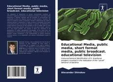 Portada del libro de Educational Media, public media, short format media, public broadcast. educational television