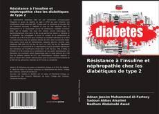 Buchcover von Résistance à l'insuline et néphropathie chez les diabétiques de type 2
