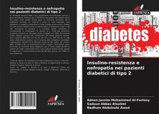 Buchcover von Insulino-resistenza e nefropatia nei pazienti diabetici di tipo 2