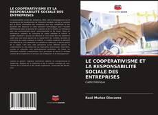 Bookcover of LE COOPÉRATIVISME ET LA RESPONSABILITÉ SOCIALE DES ENTREPRISES