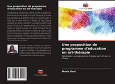 Borítókép a  Une proposition de programme d'éducation en art-thérapie - hoz