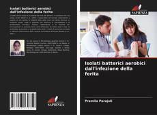 Bookcover of Isolati batterici aerobici dall'infezione della ferita