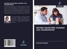 Bookcover of Aërobe bacteriële isolaten van wondinfectie