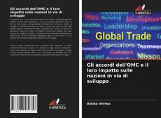 Copertina di Gli accordi dell'OMC e il loro impatto sulle nazioni in via di sviluppo