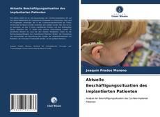 Portada del libro de Aktuelle Beschäftigungssituation des implantierten Patienten