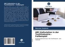 Copertina di ABC-Kalkulation in der Textilindustrie - Fallbeispiel