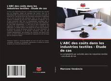 Обложка L'ABC des coûts dans les industries textiles - Étude de cas