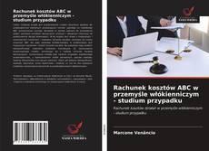Capa do livro de Rachunek kosztów ABC w przemyśle włókienniczym - studium przypadku